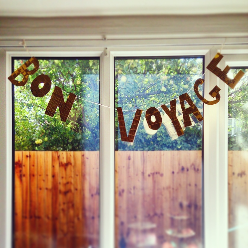 A sign I made for my Bon Voyage Soiree